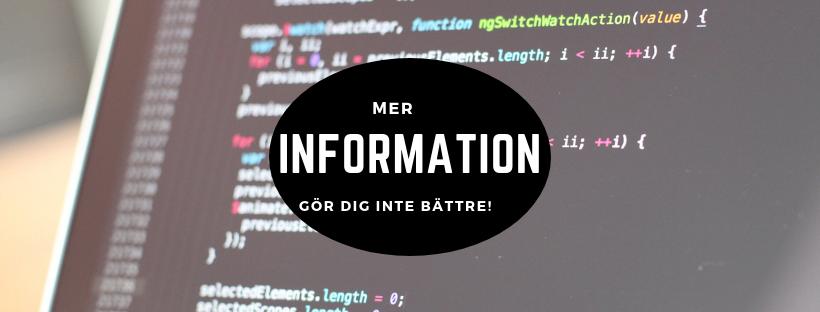 Mer information gör dig inte bättre